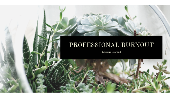 How I overcame Professional Burnout